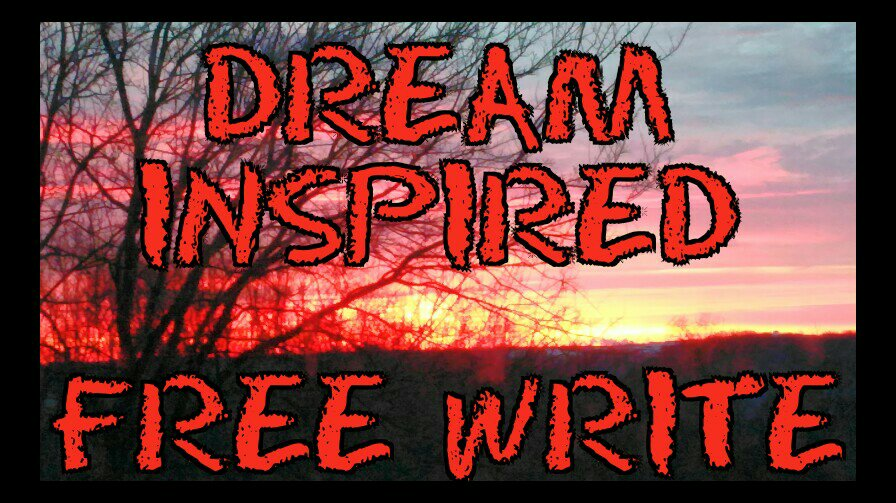 ~ Lucidly Haunted ~ Dream Inspired Free Write #3